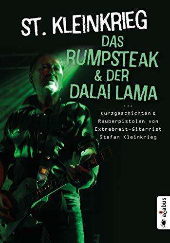 Das Rumpsteak und der Dalai Lama … Kurzgeschichten und Räuberpistolen von Extrabreit-Gitarrist...