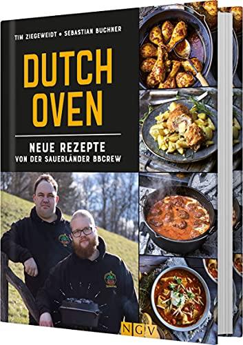 Dutch Oven: Neue Rezepte von der Sauerländer BBCrew. Das Outdoor-Kochbuch für echte Kerle. Das...