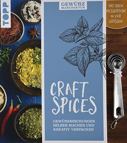 Gewürzmanufaktur Craft Spices. Buch mit Messlöffel-Set: Gewürzmischungen selber machen und...