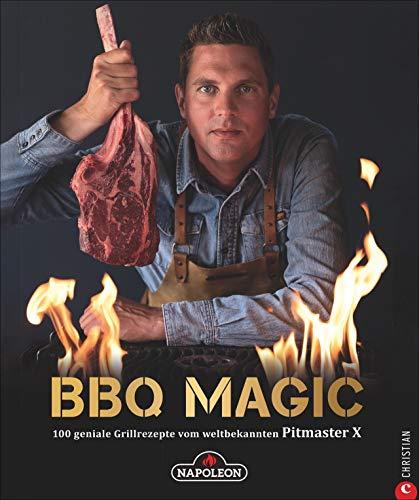 """Grillbuch: BBQ Magic - 100 geniale Grill- und Barbecue-Rezepte von Roel """"Pitmaster X"""" Westra,..."""